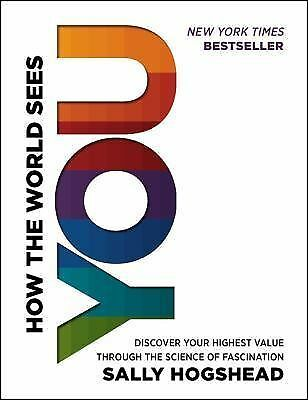 How the World Sees You: Discover Your Highest Value Through the Science of Fasci