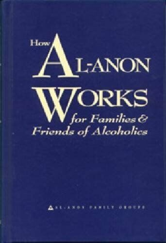 How Al-Anon Works for Families & Friends of Alcoholics, Al-Anon Family Groups, G