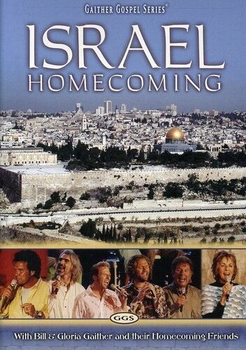 Israel Homecoming: With Bill and Gloria Gaither and Their Homecoming Friends, Go