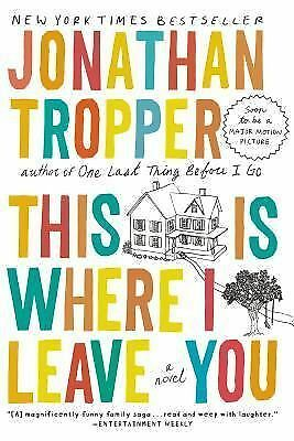 This Is Where I Leave You: A Novel, Jonathan Tropper, Good Condition, Book