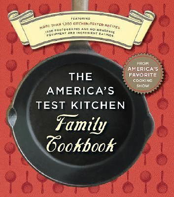 The America's Test Kitchen Family Cookbook: Featuring More Than 1,200 Kitchen-T
