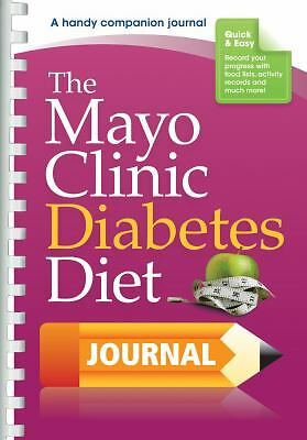 The Mayo Clinic Diet Diabetes Diet Journal: A handy companion journal, Mayo Clin