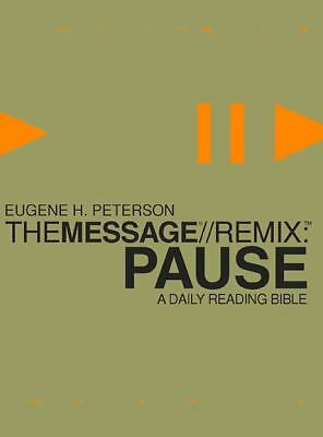 The Message//REMIX Pause: A Daily Reading Bible by Peterson, Eugene H.