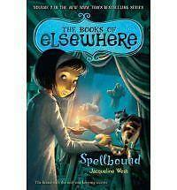 Spellbound: The Books of Elsewhere: Volume 2 by Jacqueline West