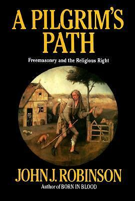 A Pilgrim's Path: Freemasonry and the Religious Right, John J. Robinson, Good Bo