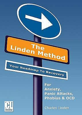 The Linden Method: The Anxiety Disorder, Panic Attacks, OCD & Agoraphobia Elimi