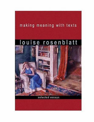 Making Meaning with Texts: Selected Essays, Rosenblatt, Louise, Good Book