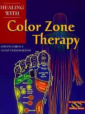 Healing with Color Zone Therapy (Crossing Press Healing), Verner-Bonds, Lilian,