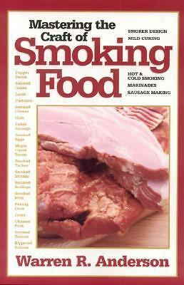 Mastering the Craft of Smoking Food, Anderson, Warren R., Good Book
