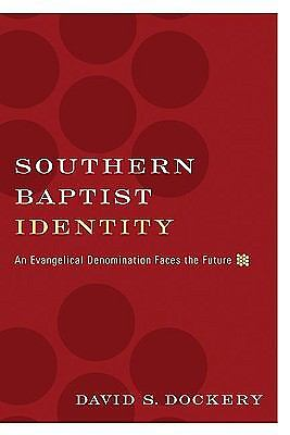 Southern Baptist Identity: An Evangelical Denomination Faces the Future, , Good