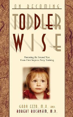 On Becoming Toddlerwise (On Becoming. . .), Gary Ezzo, Good Condition, Book