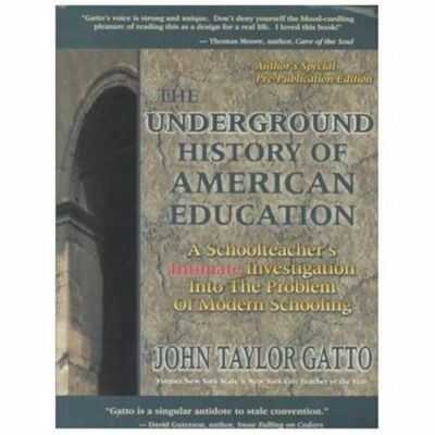 The Underground History of American Education: A School Teacher's Intimate Inves