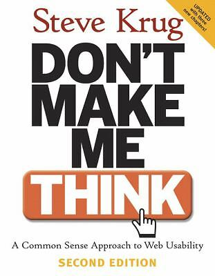 Don't Make Me Think: A Common Sense Approach to Web Usability, 2nd Edition, Stev