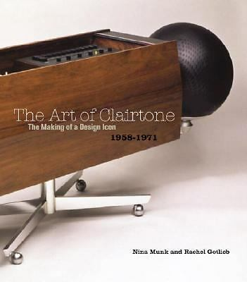 The Art of Clairtone: The Making of a Design Icon, 1958-1971, Gotlieb, Rachel, M