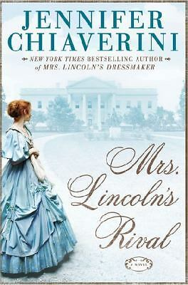 Mrs. Lincoln's Rival, Chiaverini, Jennifer, Good Condition, Book