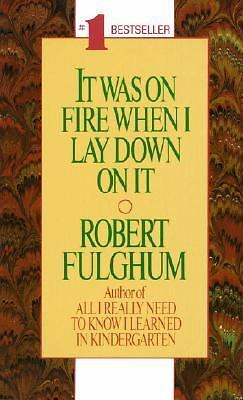 It Was On Fire When I Lay Down On It, Robert Fulghum, Good Book