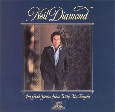 I'm Glad You're Here With Me Tonight, Neil Diamond SEALED
