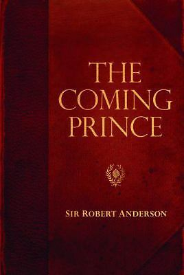 The Coming Prince (Sir Robert Anderson Library Series), Anderson, Sir Robert, Go