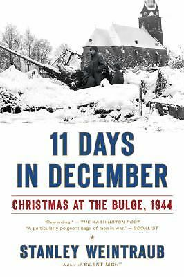 11 Days in December: Christmas at the Bulge, 1944, Weintraub, Stanley, Good Cond