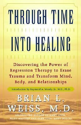 Through Time Into Healing, Brian L. Weiss, Good Condition, Book