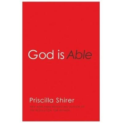 God is Able, Shirer, Priscilla, Good Book