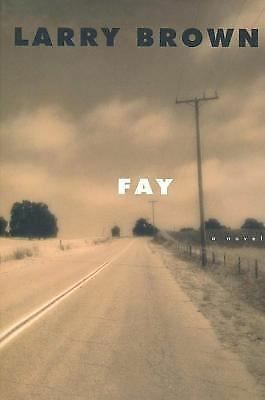Fay: A Novel, Brown, Larry, Good Condition, Book