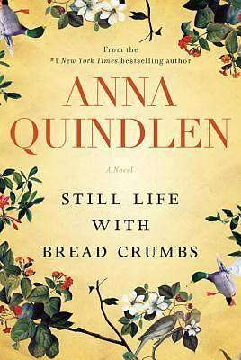 Still Life with Bread Crumbs: A Novel, Quindlen, Anna, Good Condition, Book