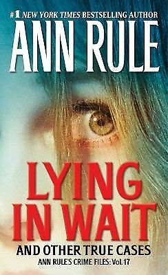 Lying in Wait: Ann Rule's Crime Files: Vol.17, Rule, Ann, Good Book