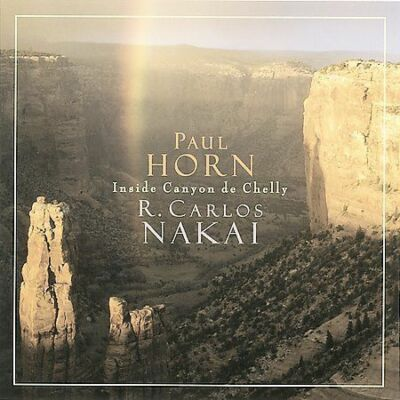 Inside Canyon de Chelly, Paul Horn & R. Carlos Nakai, Good