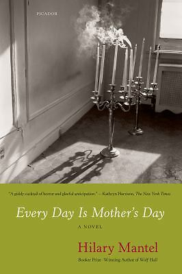 Every Day Is Mother's Day, Hilary Mantel, Good Condition, Book