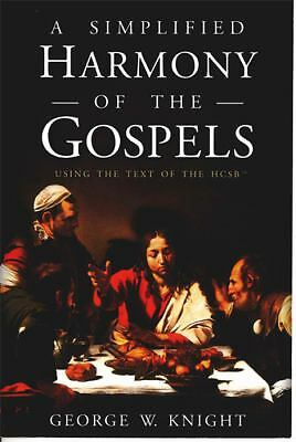A Simplified Harmony of the Gospels, George  W. Knight, Good Book