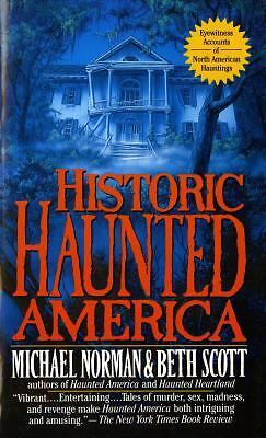 Historic Haunted America by Norman, Michael, Scott, Beth