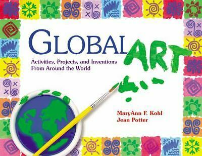 Global Art: Activities, Projects, and Inventions from Around the World, MaryAnn
