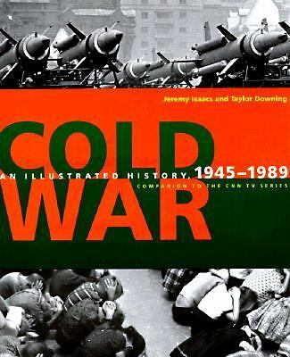 Cold War: An Illustrated History, 1945-1989, Asaacs, Jeremy, Issacs, Jeremy, Isa