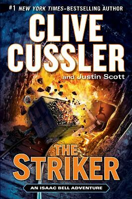 The Striker (An Isaac Bell Adventure) by Cussler, Clive, Scott, Justin
