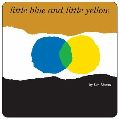 Little Blue and Little Yellow by Lionni, Leo