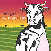 Cows With Guns, Dana Lyons, Good