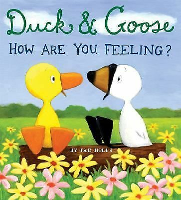 Duck & Goose, How Are You Feeling? by Hills, Tad