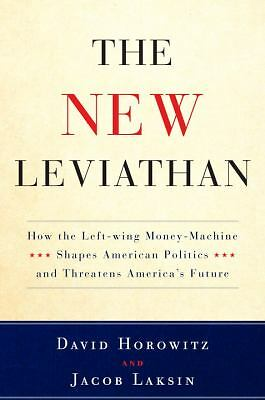 The New Leviathan: How the Left-Wing Money-Machine Shapes American Politics and
