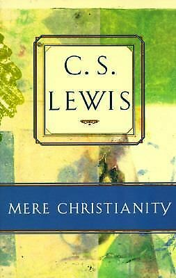 Mere Christianity by Lewis, C. S.