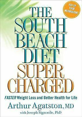 The South Beach Diet Supercharged: Faster Weight Loss and Better Health for Lif