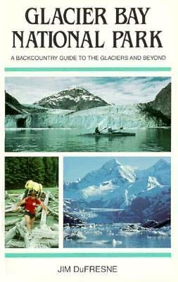 Glacier Bay National Park: A Backcountry Guide to the Glaciers and Beyond, DuFre
