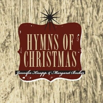 Hymns of Christmas, Jennifer Knapp & Margaret Becker, New