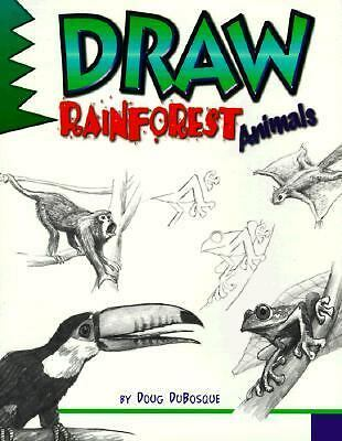 Draw Rainforest Animals (Learn to Draw) by Dubosque, Doug