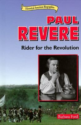 Paul Revere: Rider for the Revolution (Historical American Biographies), Ford, B