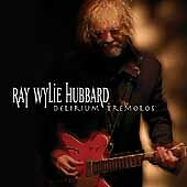 Delirium Tremolos, Hubbard, Ray Wylie, Good