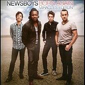 Born Again: Miracles Edition by Newsboys