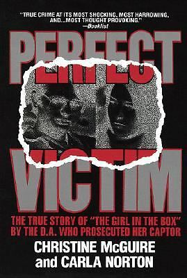 Perfect Victim: The True Story of the Girl in the Box by McGuire, Christine, No