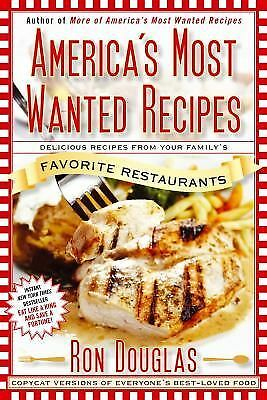 America's Most Wanted Recipes: Delicious Recipes from Your Family's Favorite Re