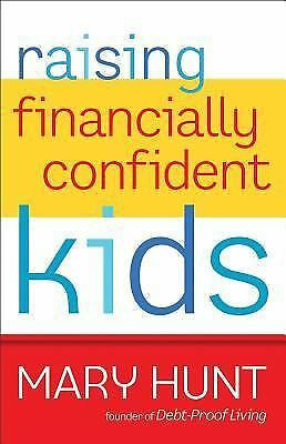 Raising Financially Confident Kids by Hunt, Mary